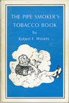 The Pipe Smoker's Tobacco Book - Robert F. Winans